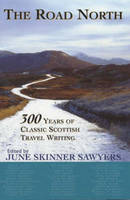 The Road North: 300 Years of Classic Scottish Travel Writing (Paperback)