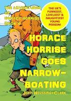 The Adventures of Horace Horrise: Horace Horrise goes Narrowboating 4 (Paperback)