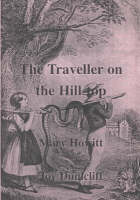 Traveller on the Hill-top: Mary Howitt - The Famous Victorian Authoress (Paperback)
