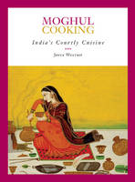 Moghul Cooking: India's courtly cuisine (Paperback)