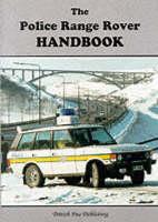 The Police Range Rover Handbook - Fire Brigade Handbooks (Paperback)