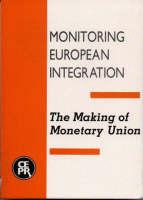 The Making of Monetary Union - Monitoring European Integration S. No. 2 (Paperback)