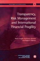 Geneva Reports on the World Economy 4: Transparency, Risk Management and International Financial Fragility (Paperback)