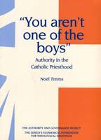 You Aren't One of the Boys: Authority in the Catholic Priesthood (Paperback)