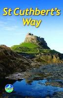St Cuthbert's Way: From Melrose to Lindisfarne (Spiral bound)