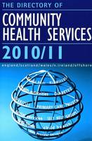 Directory of Community Health Services 2010-2011: Directory of Contacts and Resources within the Community Health Fields (Paperback)
