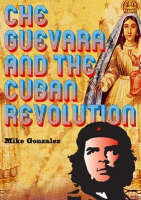 Che Guevara And The Cuban Revolution (Paperback)