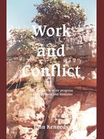 Work and Conflict: The Divine Life in Its Progress - A Book of Facts and Histories (Hardback)