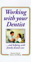 Working with Your Dentist: And Helping with Family Dental Care (Paperback)