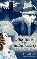 Fifty Years in the Fiction Factory: The Working Life of Herbert Allingham (1867-1936) (Paperback)