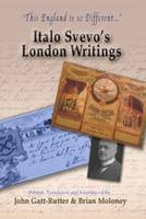 This England is So Different...: Italo Svevo's London Writings - Troubador Italian Studies (Paperback)
