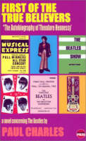 """First of the True Believers: A Novel Concerning the """"Beatles"""" (Paperback)"""