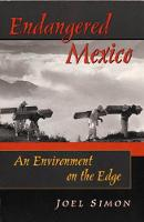 Endangered Mexico: An Environment on the Edge (Paperback)