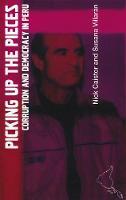 Picking up the Pieces: Corruption and Democracy in Peru - Latin America Bureau Short Books (Paperback)
