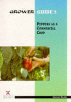 Peppers as a Commercial Crop - Grower Guide, Second S. No. 3 (Paperback)