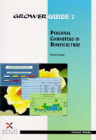 Personal Computers in Horticulture - Grower Guide, Second S. No. 7 (Paperback)