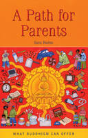 A Path for Parents - What Buddhism Can Offer (Paperback)