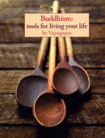 Buddhism: Tools for Living Your Life (Paperback)
