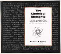 The Chemical Elements: The Fascinating Story of Their Discovery and of the Famous Scientists Who Discovered Them (Paperback)
