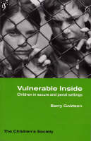Vulnerable inside: Children in Secure and Penal Settings (Paperback)