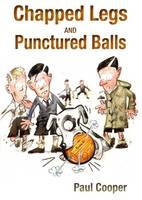 Chapped Legs and... Punctured Balls: Give Us Back Our Game (Paperback)