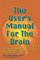 The User's Manual For The Brain Volume I: The Complete Manual For Neuro-Linguistic Programming Practitioner Certification (Hardback)