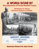 A World Gone By: Recollections of Ernest Bartlett Taylor (Paperback)