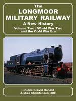 The Longmoor Military Railway a New History: Two