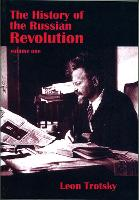 The History of the Russian Revolution: v. 1: The Overthrow of Czarism (Paperback)