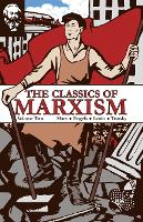 The Classics of Marxism: Volume Two - The Classics of Marxism 2 (Paperback)