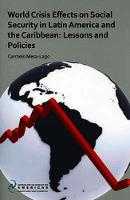 World Crisis Effects on Social Security in Latin America and the Caribbean: Lessons and Policies (Paperback)