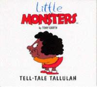 Tell Tale Tallulah - Little Monsters S. (Paperback)