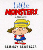 Clumsy Clarissa - Little Monsters S. (Paperback)