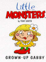 Grown Up Gabby - Little Monsters S. (Paperback)