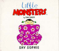 Shy Sophie - Little Monsters S. (Paperback)