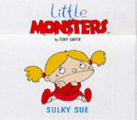 Sulky Sue - Little Monsters S. (Paperback)