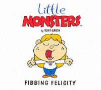 Fibbing Felicity - Little Monsters S. (Paperback)