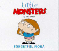 Forgetful Fiona - Little Monsters S. (Paperback)