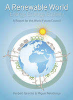 A Renewable World: Energy, Ecology, Equality - A Report for the World Future Council (Paperback)