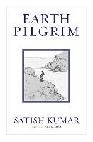 Earth Pilgrim: Conversations with Satish Kumar (Hardback)
