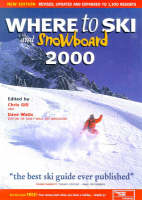 Where to Ski and Snowboard 2000 - Travel Reference (Paperback)