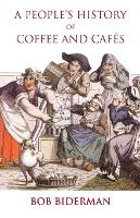 A People's History of Coffee and Cafes (Paperback)