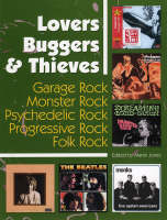 Lovers, Buggers & Thieves: Garage Rock, Monster Rock, Psychedelic Rock, Progressive Rock, Folk Rock (Paperback)
