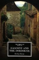The Companion Guide to Gascony and the Dordogne - Companion Guides (Paperback)