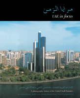 UAE in Focus: A Photographic History of the United Arab Emirates (Hardback)