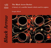 Black Arrow Rocket: A History of a Satellite Launch Vehicle and Its Engines (Paperback)