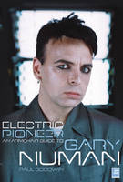 Electric Pioneer: An Armchair Guide to Gary Numan (Paperback)