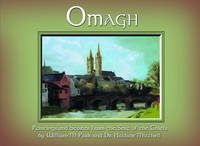 Omagh: Paintings and Stories from the Seat of the Chiefs (Hardback)