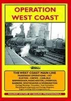 Operation West Coast: 1950's Railway Operating: Euston - Carlisle/Manchester/Liverpool/Birmingham, Etc. (Book)