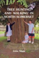 Tree Hunting & Walking in North Somerset (Paperback)